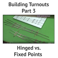 Building A Turnout, Step 3 - Hinged vs. Fixed Points