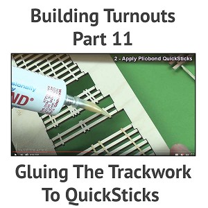 Building A Turnout, Step 11- Gluing The Trackwork To QuickSticks