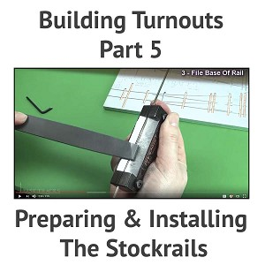 Building A Turnout, Step 5 - Preparing & Installing The Stockrails